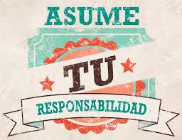 PRACTICA USTED……… TODO EL SIGNIFICADO DE LA RESPONSABILIDAD